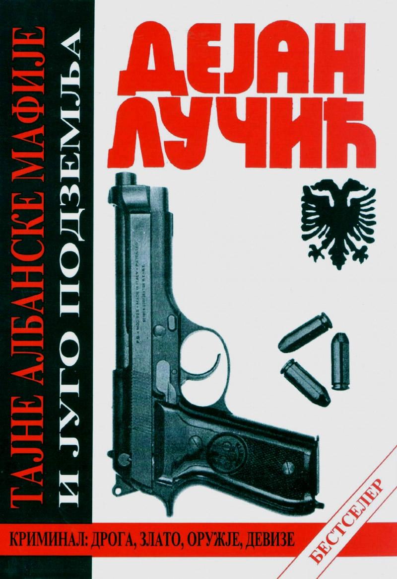 xxxDejan Lučić: TAJNE ALBANSKE MAFIJE i jugo podzemlja (knjiga bestseler), Domla-Publishing, 1. izdanje, Novi Sad, 1991.