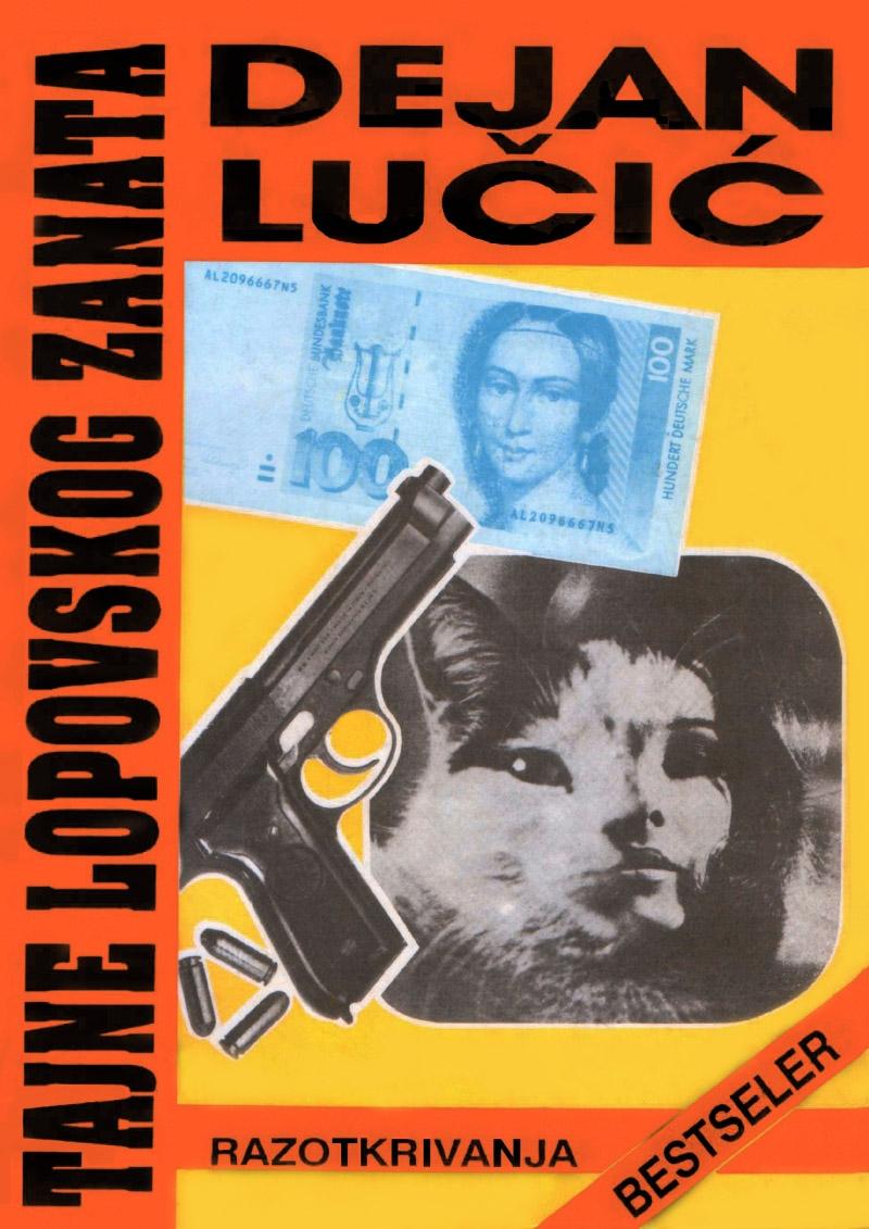 xxxDejan Lučić: Tajne lopovskog zanata (bestseler) Domla-Publishing, Novi Sad, 1992-1993.