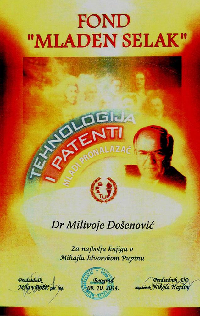 xxxDr Milivoju Došenoviću, književniku, Selakova nagrada - za najbolju knjigu o Pupinu, 2014.