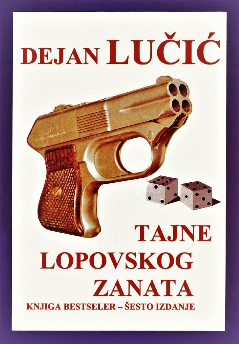 xxxDejan Lučić: Tajne lopovskog zanata (bestseler) Domla-Publishing (6. izdanje, Novi Sad, 1998)