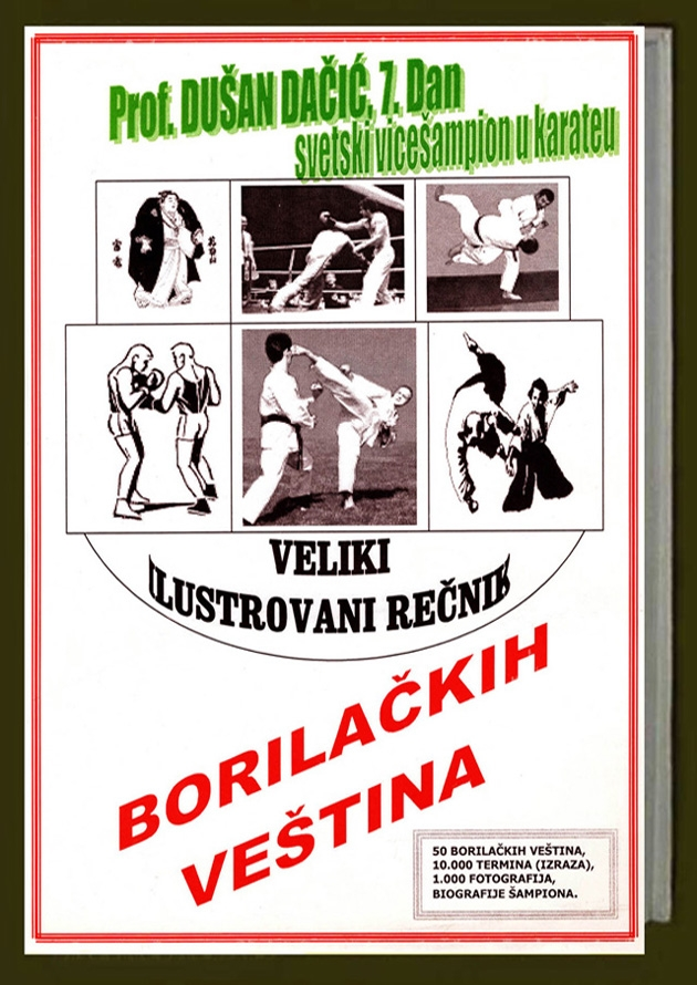 xxxProf. Dušan J. Dačić: Veliki ilustrovani rečnik borilačkih veština (1. izdanje, Novi Sad, 2001)