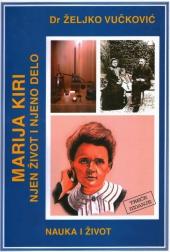 Prof. dr Željko Vučković: MARIJA KIRI - njen život i njeno delo (3. izdanje iz 2004. godine), izdavačka kuća Domla-Publishing, Novi Sad