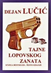 Dejan Lučić: Tajne lopovskog zanata (bestseler) Domla-Publishing (6. izdanje, Novi Sad, 1998)