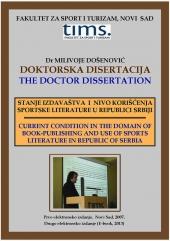Dr Milivoje Došenović: Stanje izdavaštva i nivo korišćenja sportske literature u Republici Srbiji (1. izdanje, 2007, 2. izdanje, Novi Sad, 2013)