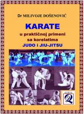 Dr Milivoje Došenović: KARATE U PRAKTIČNOJ PRIMENI - sa korelatima judo i jiu-jitsu (1999)